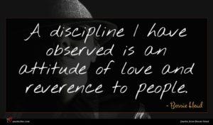 Bessie Head quote : A discipline I have ...