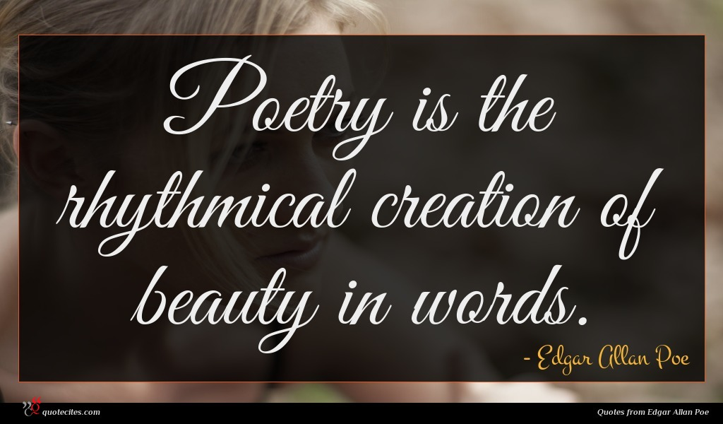 Photo of Edgar Allan Poe quote : Poetry is the rhythmical …