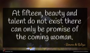 Honore de Balzac quote : At fifteen beauty and ...