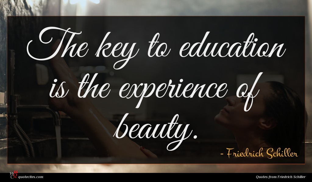 Photo of Friedrich Schiller quote : The key to education …