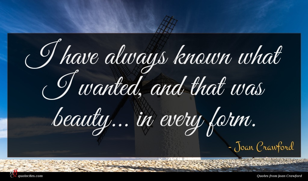 Photo of Joan Crawford quote : I have always known …
