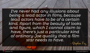 Stephen Fry quote : I've never had any ...