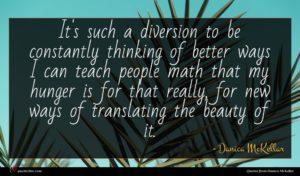 Danica McKellar quote : It's such a diversion ...