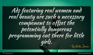 Rashida Jones quote : Ads featuring real women ...