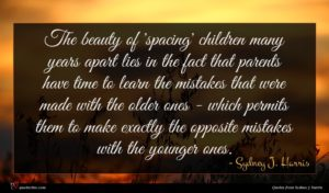 Sydney J. Harris quote : The beauty of 'spacing' ...