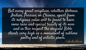 Lafcadio Hearn quote : But every great scripture ...