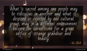 Hu Shih quote : What is sacred among ...