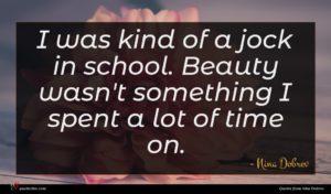 Nina Dobrev quote : I was kind of ...