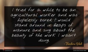 Theodore Bikel quote : I tried for a ...