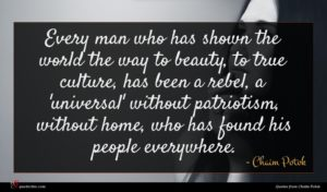 Chaim Potok quote : Every man who has ...