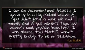Lea Michele quote : I am an unconventional ...