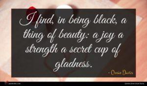 Ossie Davis quote : I find in being ...