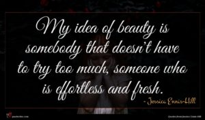 Jessica Ennis-Hill quote : My idea of beauty ...