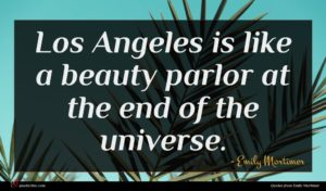 Emily Mortimer quote : Los Angeles is like ...