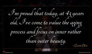 Carre Otis quote : I'm proud that today ...
