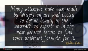 Walter Pater quote : Many attempts have been ...