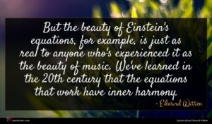Edward Witten quote : But the beauty of ...