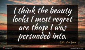 Dita Von Teese quote : I think the beauty ...