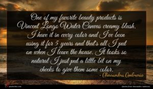 Alessandra Ambrosio quote : One of my favorite ...