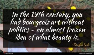 Douglas Sirk quote : In the th century ...
