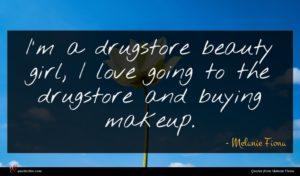 Melanie Fiona quote : I'm a drugstore beauty ...