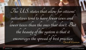 Daniel Hannan quote : The U S states ...