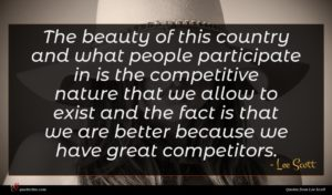Lee Scott quote : The beauty of this ...