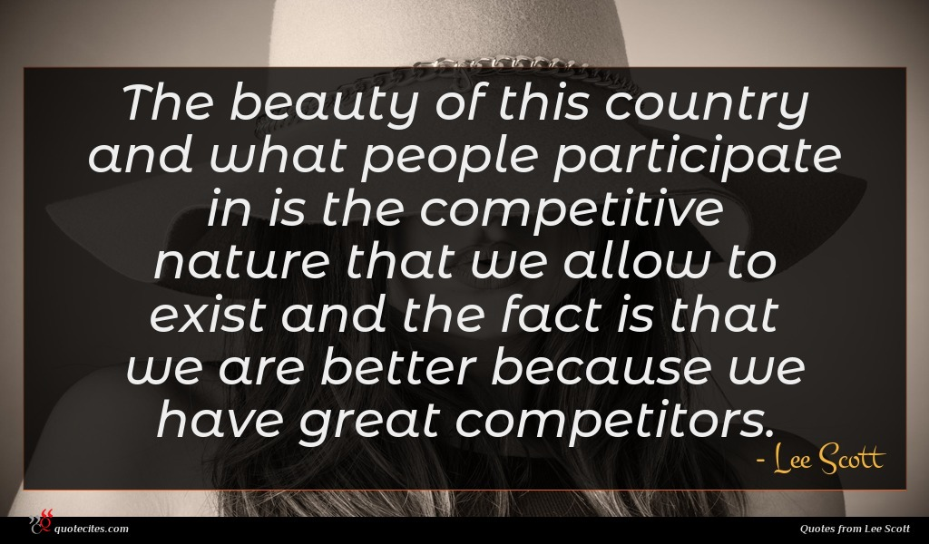 Photo of Lee Scott quote : The beauty of this …