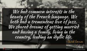 David Amram quote : We had common interests ...