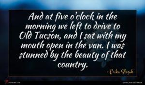 Erika Slezak quote : And at five o'clock ...
