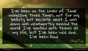 Cheryl Tiegs quote : I've been on the ...