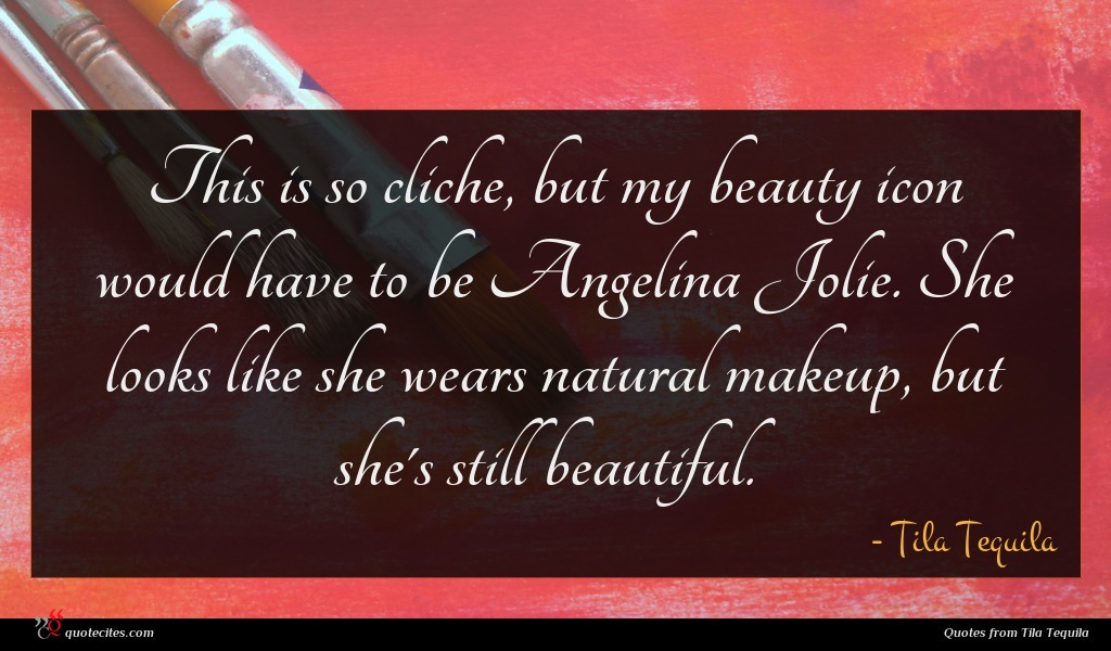 This is so cliche, but my beauty icon would have to be Angelina Jolie. She looks like she wears natural makeup, but she's still beautiful.