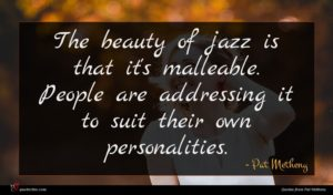 Pat Metheny quote : The beauty of jazz ...