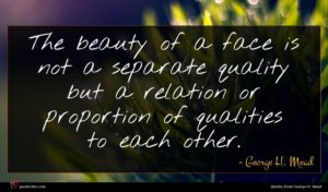 George H. Mead quote : The beauty of a ...