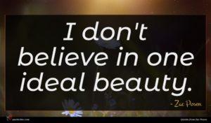 Zac Posen quote : I don't believe in ...