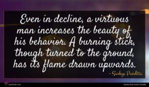 Saskya Pandita quote : Even in decline a ...