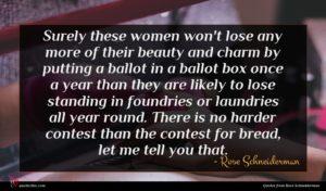 Rose Schneiderman quote : Surely these women won't ...