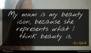 Bar Refaeli quote : My mum is my ...
