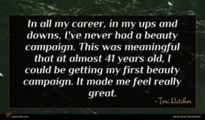 Teri Hatcher quote : In all my career ...