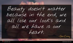 Ann Curry quote : Beauty doesn't matter because ...