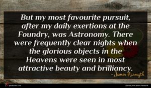 James Nasmyth quote : But my most favourite ...