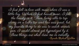 Narada Michael Walden quote : I first fell in ...
