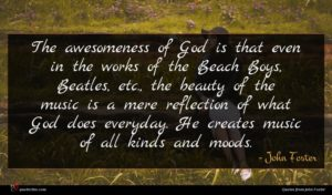 John Foster quote : The awesomeness of God ...