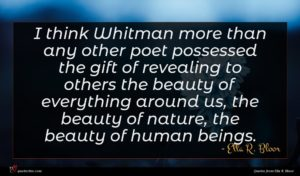 Ella R. Bloor quote : I think Whitman more ...