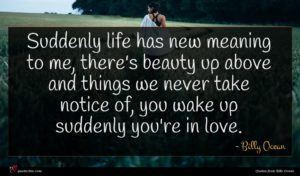 Billy Ocean quote : Suddenly life has new ...