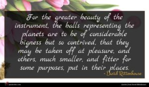 David Rittenhouse quote : For the greater beauty ...