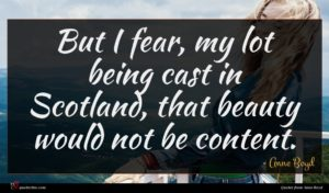 Anne Boyd quote : But I fear my ...