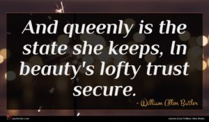 William Allen Butler quote : And queenly is the ...