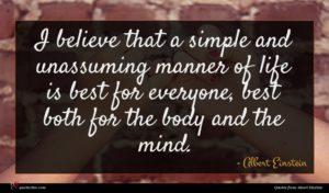 Albert Einstein quote : I believe that a ...