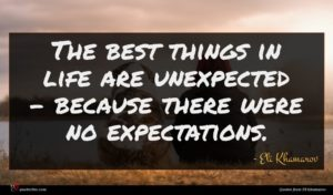 Eli Khamarov quote : The best things in ...